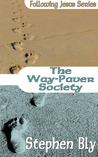 The Way-Paver Society by Stephen Bly