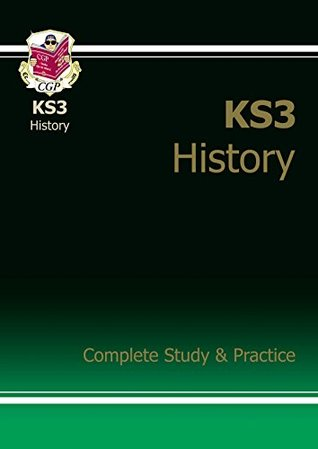 KS3 History Complete Study & Practice: Complete Revision and Practice (Ks3 Complete Revision/Practice)