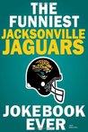 The funniest jacksonville jaguars joke book ever