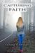 Capturing Faith by Victoria Schwimley