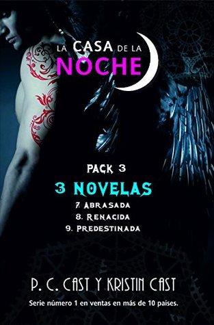 Abrasada / Renacida / Predestinada (La Casa de la Noche, #7-9)