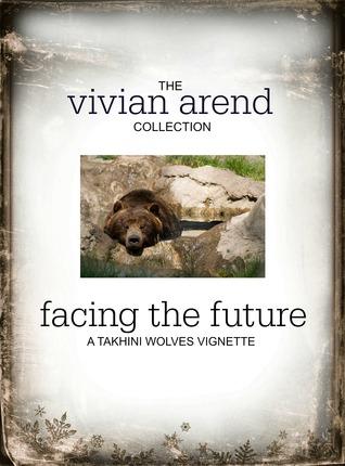 Facing The Future (Takhini Wolves #3.1)