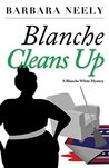 Blanche Cleans Up: A Blanche White Myster #3 (Blanche White series)
