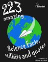 223 Amazing Science Facts, Tidbits and Quotes