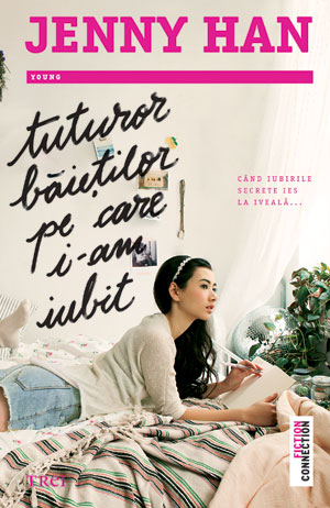 Tuturor băieţilor pe care i-am iubit (To All the Boys I've Loved Before, #1)