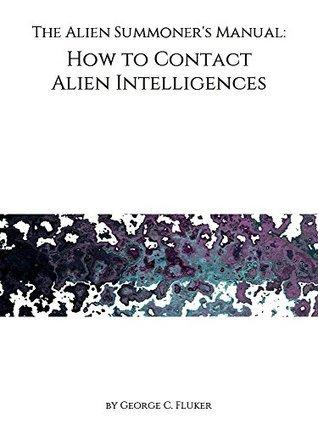 Alien Summoner's Manual: How to Contact Alien Intelligences