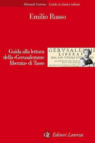 Guida alla lettura della «Gerusalemme liberata» di Tasso