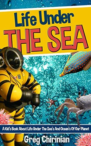 Life Under The Sea A Kid's Book About Life Under The Sea's And Oceans Of Our Planet