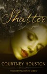 Shatter (Defying Death #2)