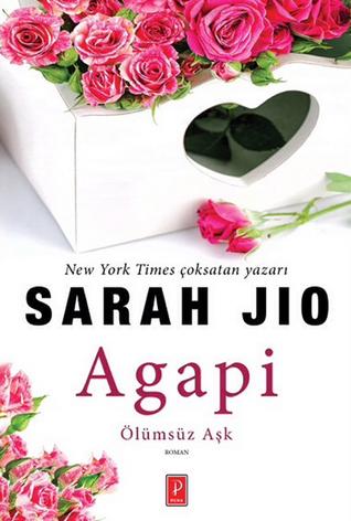 Agapi Ölümsüz Aşk by Sarah Jio