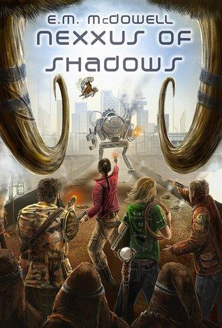 Ebook Nexxus Of Shadows by E.M. McDowell DOC!