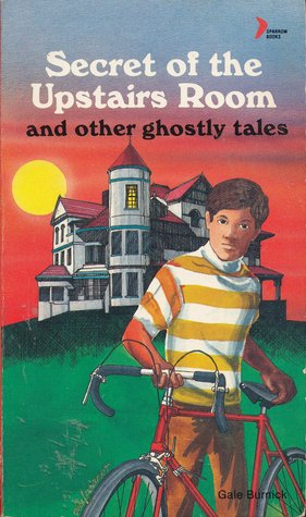 The Secret Of The Upstairs Room And Other Ghostly Tales