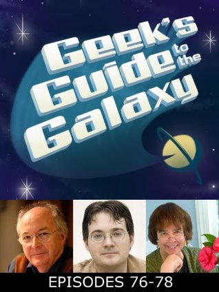 The Geek's Guide to the Galaxy #76-78