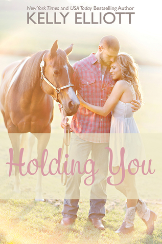 Holding You (Love Wanted In Texas, # 3)