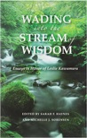 Wading into the Stream of Wisdom: Essays in Honor of Leslie S. Kawamura (Contemporary Issues in Buddhist Studies)