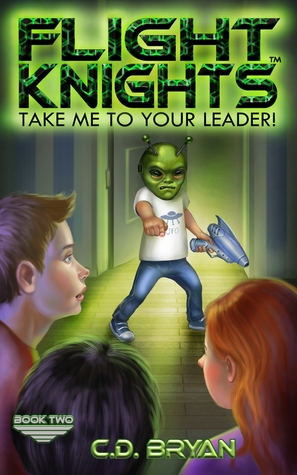 Take Me To Your Leader! by C.D. Bryan
