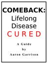 Comeback: Lifelong Disease CURED