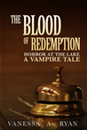 The Blood of Redemption: Horror at the Lake (A Vampire Tale #3)