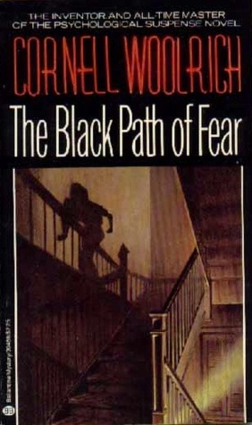The Black Path of Fear by Cornell Woolrich
