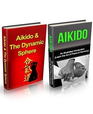 Aikido: Aikido + Aikido & Dynamic Sphere Box Set