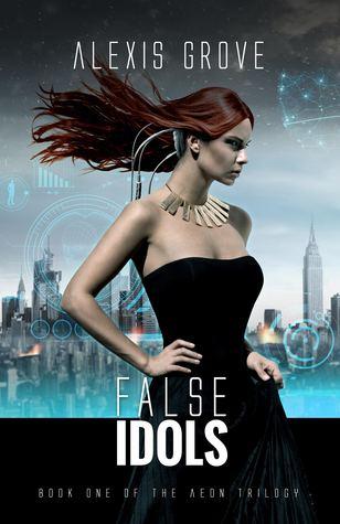 False Idols by Alexis Grove