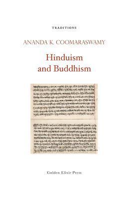Hinduism and Buddhism by Ananda K. Coomaraswamy