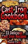 CAST IRON COOKING: Cast Iron Cookbook: Delicious Cast Iron Recipes (Cast iron cookbook, cast iron recipes, cast iron skillet cookbook, cast iron skillet recipes Book 1)