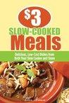 $3 Slow-Cooked Meals by Ellen Brown