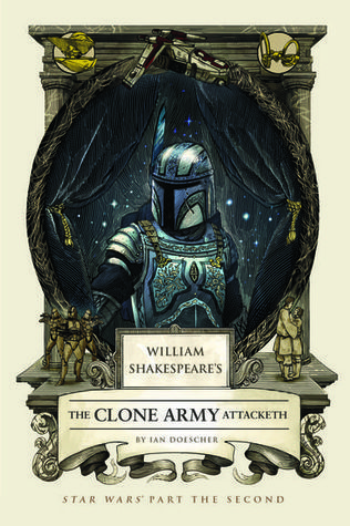 William Shakespeare's The Clone Army Attacketh (William Shakespeare's Star Wars, #2)