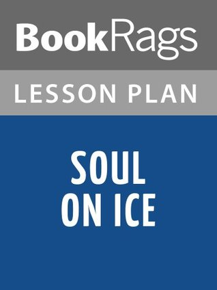 Soul on Ice by Eldridge Cleaver Lesson Plans