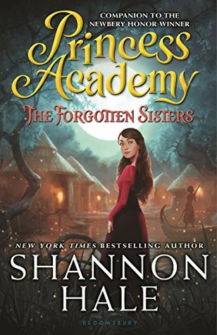 book cover: Princess Academy: The Forgotten Sisters by Shannon Hale