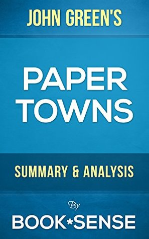 Paper Towns: by John Green | Summary & Analysis