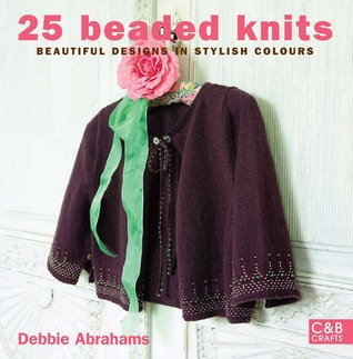 25 Beaded Knits: Beautiful Designs in Stylish Colours