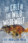 The Call of the Wild Werewolf