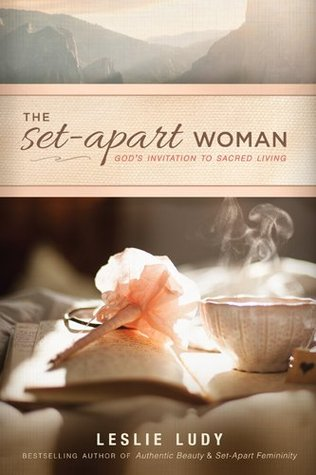 The Set-Apart Woman by Leslie Ludy