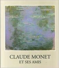 Claude Monet Et Ses Amis (Collection Fondation De L'Hermitage)