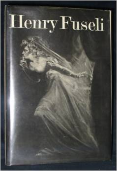 Henry Fuseli, 1741 1825: [Essay, Catalogue Entries And Biographical Outline]