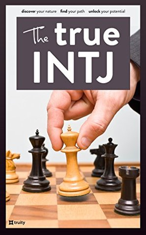 The True Intj By Truity
