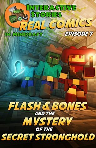 Flash and Bones and the Mystery of the Secret Stronghold (Real Comics in Minecraft - Flash and Bones, #7)
