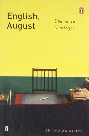 English August by Upamanyu Chatterjee