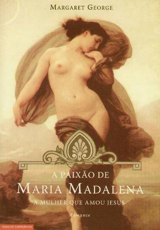 A Paixão de Maria Madalena (Parte 1/2)