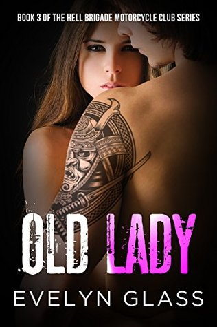 Old Lady Hell Brigade Motorcycle Club Book 3 By Evelyn Glass