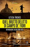 Quel brutto delitto di Campo de' Fiori by Letizia Triches