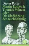 Martin Luther und Thomas Münzer oder Die Einführung der Buchhaltung