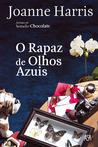 O Rapaz de Olhos Azuis by Joanne Harris