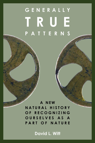 Generally True Patterns: A New Natural History of Recognizing Ourselves as a Part of Nature