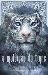 A Maldição do Tigre by Colleen Houck
