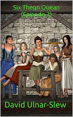 Six Thegn Quean: (Episode 2) (World of Cacotopia- Season 1)