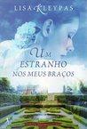Um Estranho nos Meus Braços by Lisa Kleypas