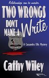 Two Wrongs Don't Make a Write: A Cassandra Ellis Mystery (Cassandra Ellis Mysteries Book 2)